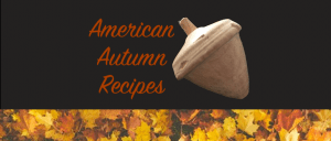 american autumn recipes american autumn food